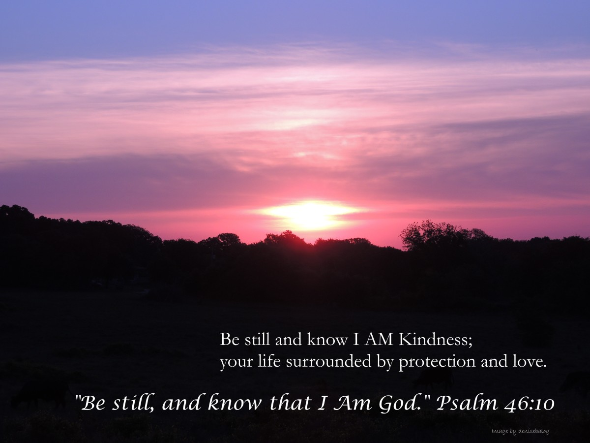 Be still, and know…Psalm 46:10