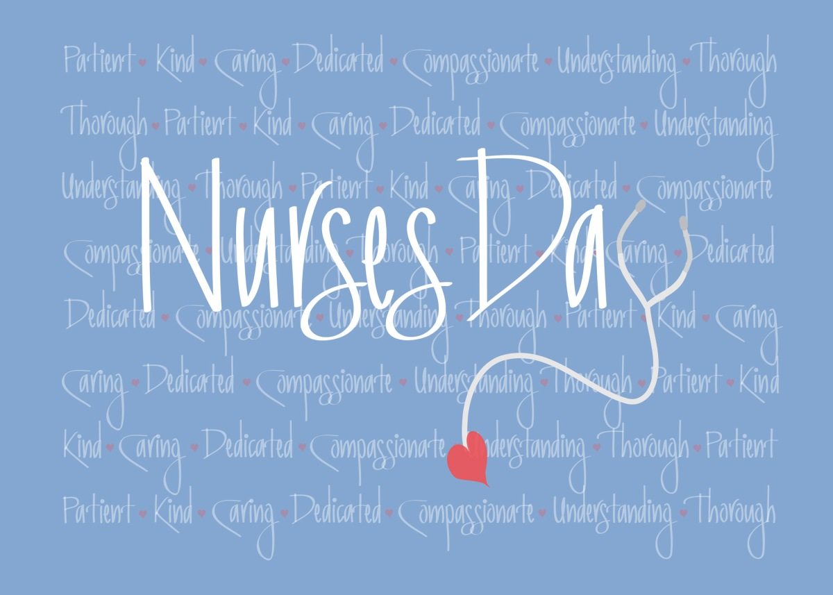 Blessed is the Nurse - Celebrating National Nurses Day