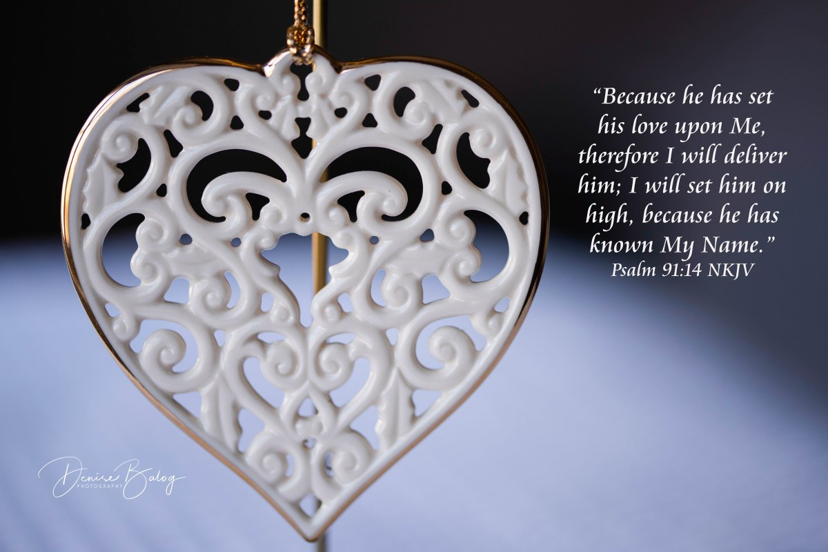 Psalm 91:14 – Attached to HisHeart
